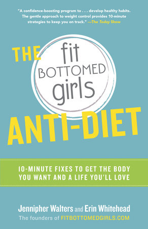 The Fit Bottomed Girls Anti-Diet by