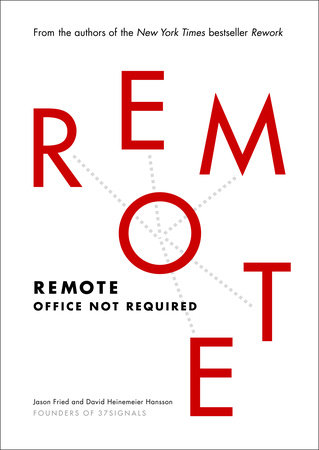 Remote by David Heinemeier Hansson and Jason Fried