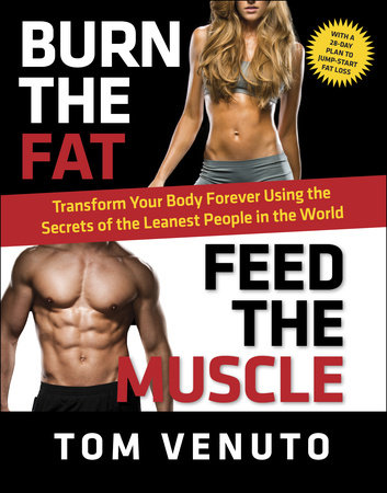 Burn the Fat, Feed the Muscle by