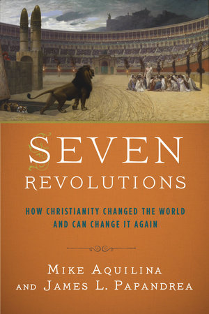 Seven Revolutions by James L. Papandrea and Mike Aquilina