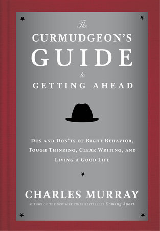 The Curmudgeon's Guide to Getting Ahead by