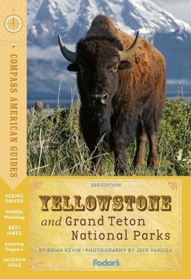 Compass American Guides: Yellowstone and Grand Teton National Parks by
