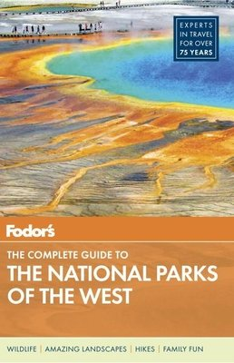 Fodor's The Complete Guide to the National Parks of the West by Fodor's
