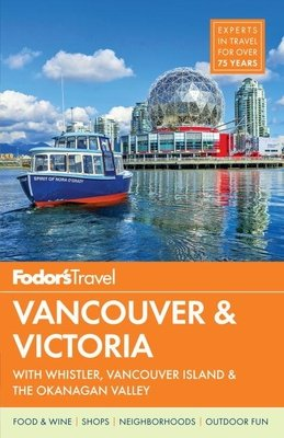 Fodor's Vancouver & Victoria by Fodor's Travel Guides
