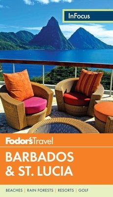 Fodor's In Focus Barbados & St. Lucia by Fodor's Travel Guides