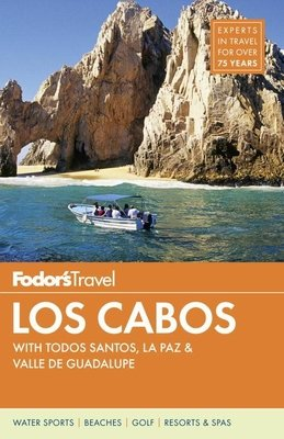 Fodor's Los Cabos by Fodor's Travel Guides