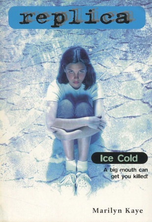 Ice Cold (Replica #10) by Marilyn Kaye