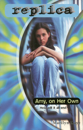 Amy, on Her Own (Replica #24) by Marilyn Kaye