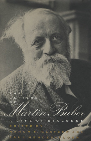 The Letters of Martin Buber by Martin Buber