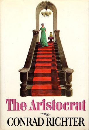 The Aristocrat by Conrad Richter