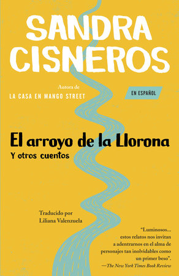El arroyo de lalLlorona y otros cuentos by Sandra Cisneros