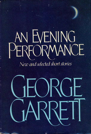 Evening Performance by George Garrett