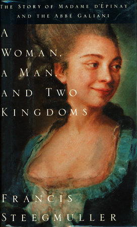 A Woman, a Man, and Two Kingdoms by Francis Steegmuller