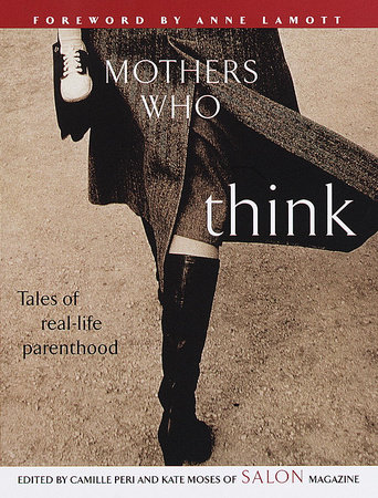 Mothers Who Think by Kate Moses and Camille Peri