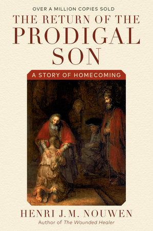 Return of the Prodigal Son by Henri J.M. Nouwen
