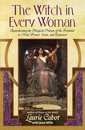 The Witch in Every Woman by Laurie Cabot