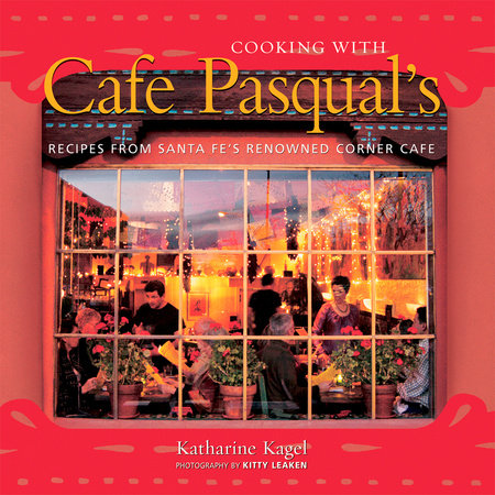 Cooking with Cafe Pasqual's by