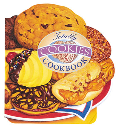 Totally Cookies Cookbook by Helene Siegel and Karen Gillingham
