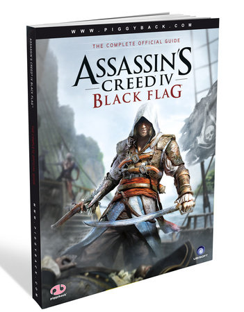 Assassin's Creed IV: Black Flag - The Complete Official Guide by