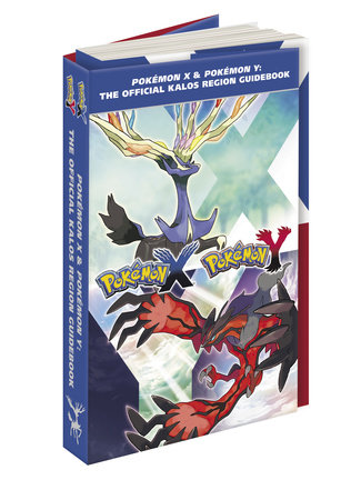 Pokémon X & Pokémon Y: The Official Kalos Region Guidebook by Pokemon Company International