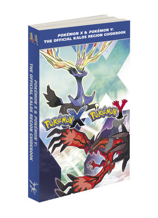 Pokémon X & Pokémon Y: The Official Kalos Region Guidebook by