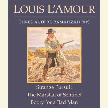 Strange Pursuit/The Marshal of Sentinel/Booty for a Bad Man by