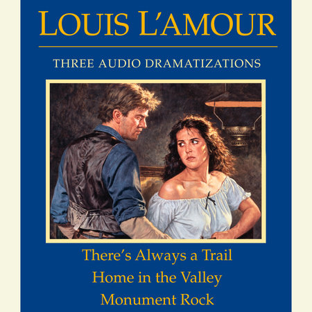 There's Always a Trail / Home in the Valley / Monument Rock by Louis L'Amour