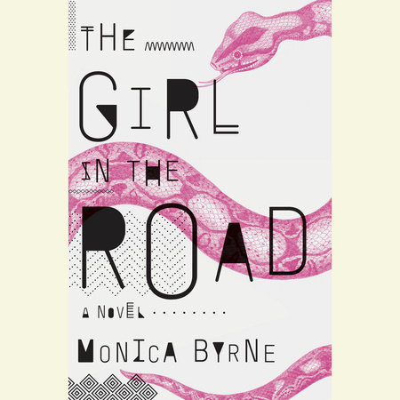 The Girl in the Road by Monica Byrne
