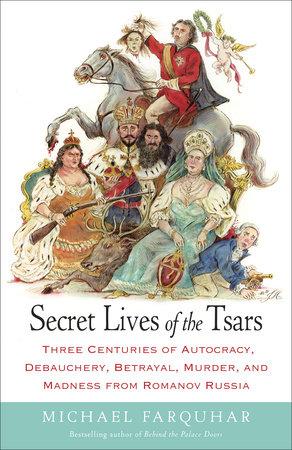 Secret Lives of the Tsars by