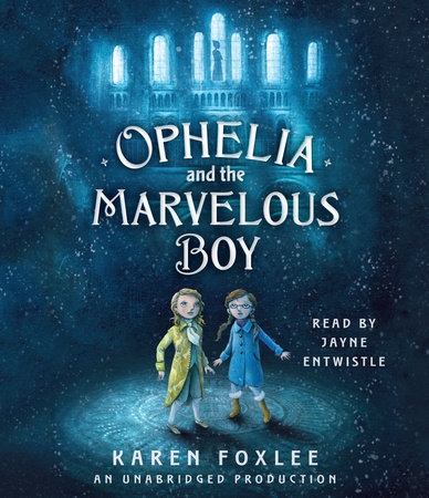 Ophelia and the Marvelous Boy by