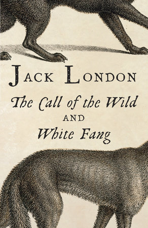 The Call of the Wild and White Fang by