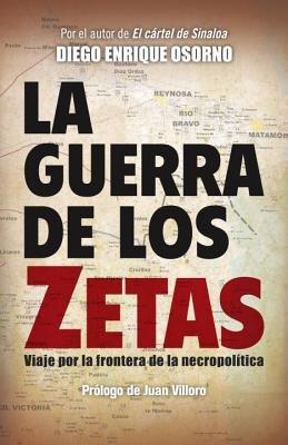La guerra de los zetas by Diego Osorno