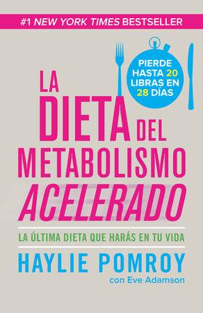La dieta de metabolismo acelerado by