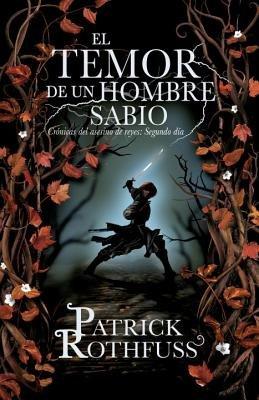 El temor de un hombre sabio by Patrick Rothfuss