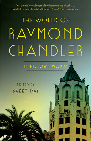 The World of Raymond Chandler by Raymond Chandler