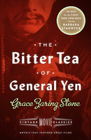 The Bitter Tea of General Yen by Grace Zaring Stone and Victoria Wilson