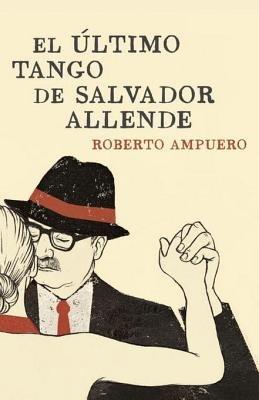 El último tango de Salvador Allende by