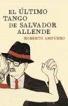 El �ltimo tango de Salvador Allende