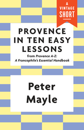 Provence in Ten Easy Lessons by