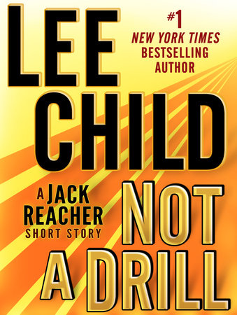 Not a Drill: A Jack Reacher Short Story by