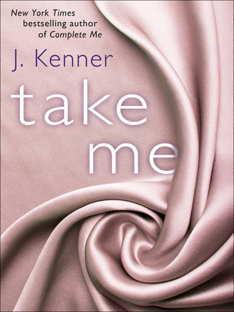 Take Me: A Stark Ever After Novella by J. Kenner