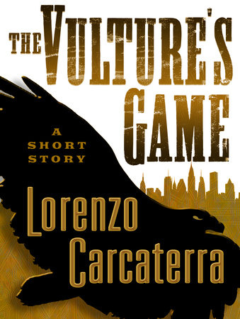 The Vulture's Game (Short Story) by Lorenzo Carcaterra