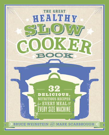 The Great Healthy Slow Cooker Book by