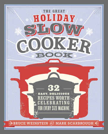 The Great Holiday Slow Cooker Book by Mark Scarbrough and Bruce Weinstein
