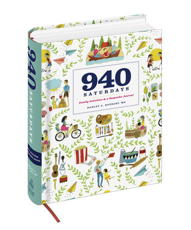 940 Saturdays by Harley A. Rotbart, M.D.