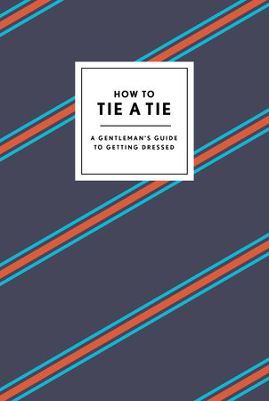 How to Tie a Tie by