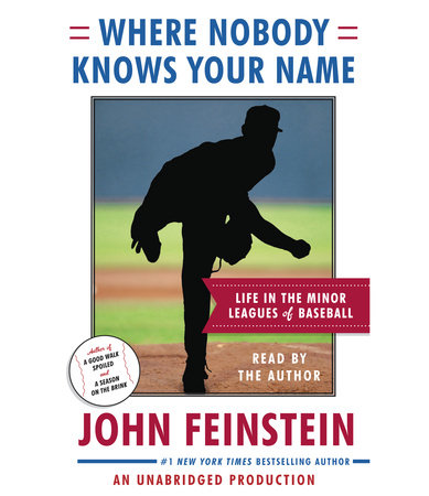 Where Nobody Knows Your Name by John Feinstein