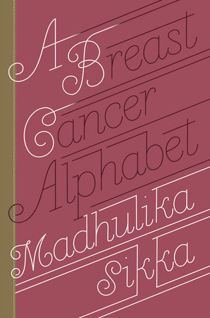 A Breast Cancer Alphabet by Madhulika Sikka