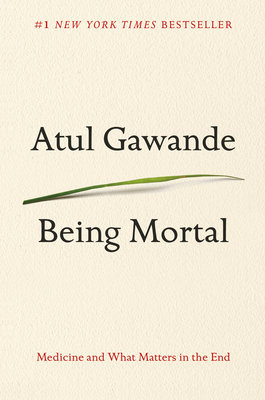 Cover art for Being Mortal: Medicine and What Matters in the End
