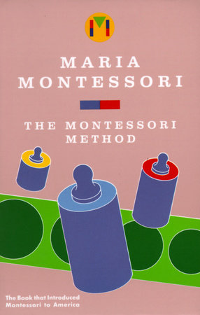 Montessori Method by Maria Montessori